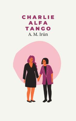Charlie Alfa Tango - relato lésbico