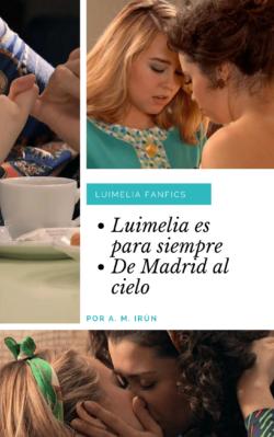 Fanfics Luimelia, por A. M. Irún